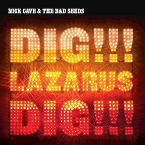 Nick Cave & the Bad Seeds - Dig, Lazarus, Dig!!! 2LP