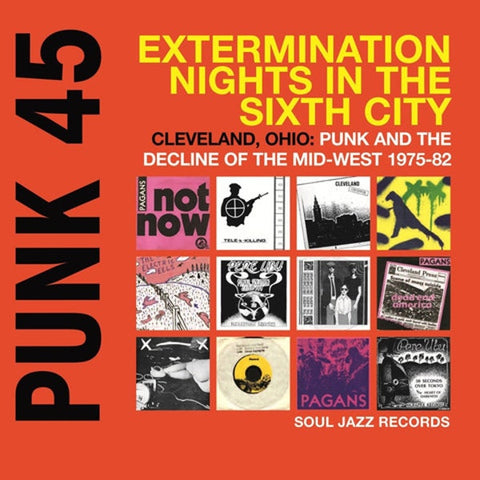 Various - Punk 45: Extermination Nights in the Sixth City / Cleveland, OH: Punk and the Decline of the Mid-West 1975-82 2LP