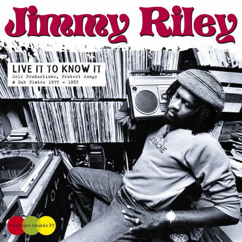 Jimmy Riley - Live It to Know It: Self Productions, Protest Songs & Dub Plates '75-'85 2LP
