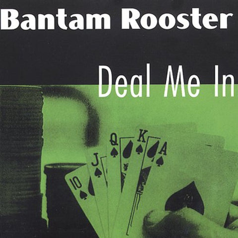 Bantam Rooster - Deal Me In LP