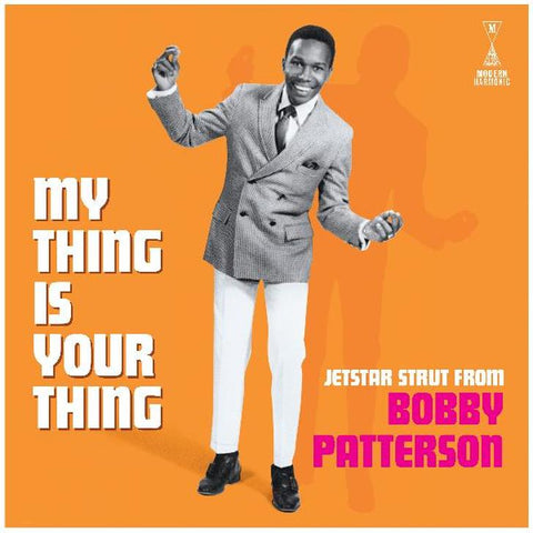 Bobby Patterson - My Thing Is Your Thing: Jetstar Strut From Bobby Patterson LP