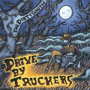 Drive-By Truckers - The Dirty South 2LP