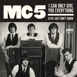 MC5 - I Can Only Give You Everything 7""