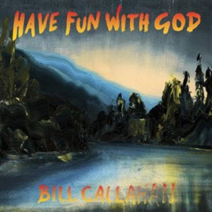 Bill Callahan - Have Fun with God LP