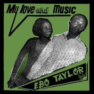 Ebo Taylor - My Love & Music LP