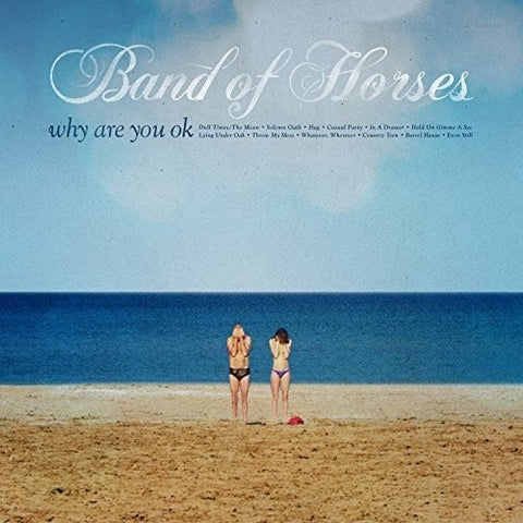 Band of Horses - Why Are You Ok LP