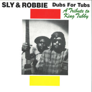 Sly & Robbie - Dubs for Tubs: A Tribute to King Tubby LP