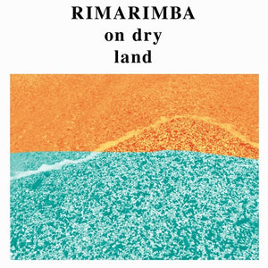 Rimarimba - On Dry Land LP
