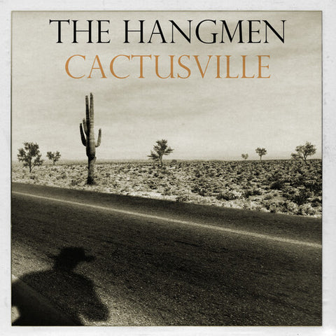 The Hangmen - Cactusville LP