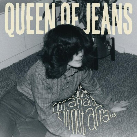 Queen of Jeans - If You're Not Afraid, I'm Not Afraid LP