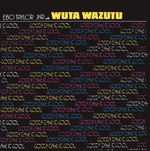 Ebo Taylor Jnr with Wuta Wazutu - Gotta Take It Cool LP