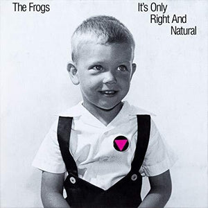 Frogs - It's Only Right and Natural LP