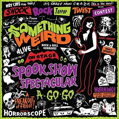 Something Weird - Spook Show Spectacular A-Go-Go LP