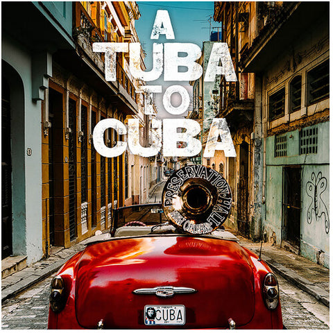 Preservation Hall Jazz Band - A Tuba to Cuba LP