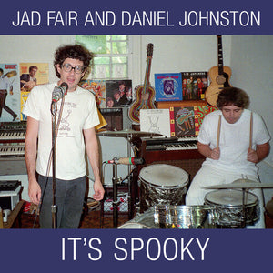 "Jad Fair & Daniel Johnston - It's Spooky 2LP + 7"" (Ltd Casper White Vinyl Edition)"