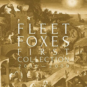 Fleet Foxes - First Collection 2006 - 2009 4LP