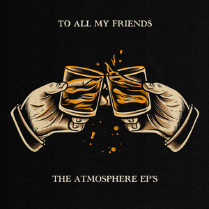 Atmosphere - To All My Friends, Blood Makes the Blade Holy: The Atmosphere EPs 2LP