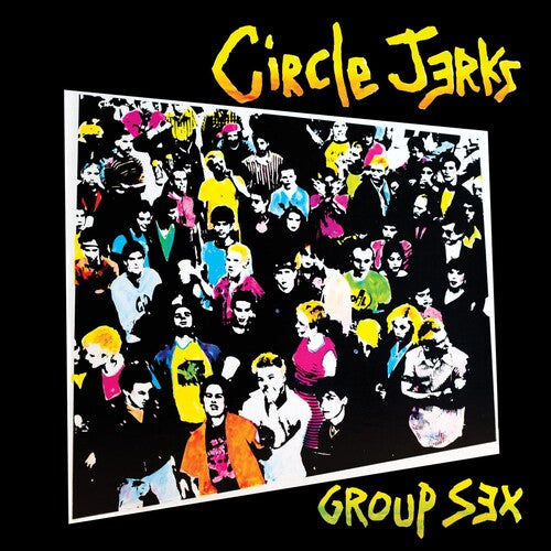 Circle Jerks - Group Sex: 40th Anniversary Ltd Deluxe Edition LP