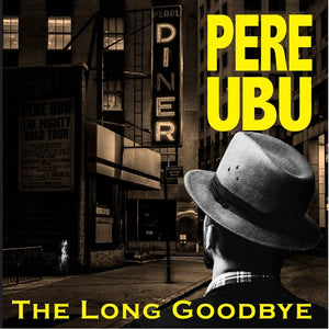 Pere Ubu - The Long Goodbye LP