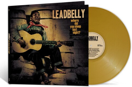 Leadbelly - Where Did You Sleep Last Night? LP (Ltd Gold Vinyl Edition)