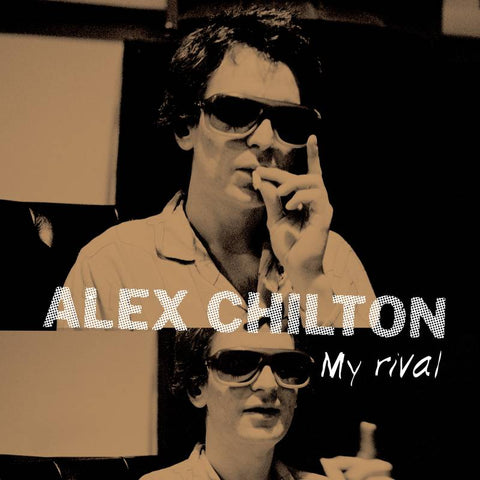 Alex Chilton - My Rival 10""