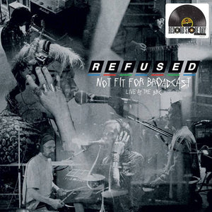 Refused - Not Fit for Broadcast: Live at the BBC LP