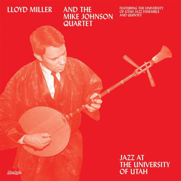 Lloyd Miller & The Mike Johnson Quartet - Jazz at the University of Utah LP