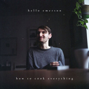 Hello Emerson - How to Cook Everything LP