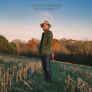 Hiss Golden Messenger - Quietly Blowing It LP [PRE-ORDER]