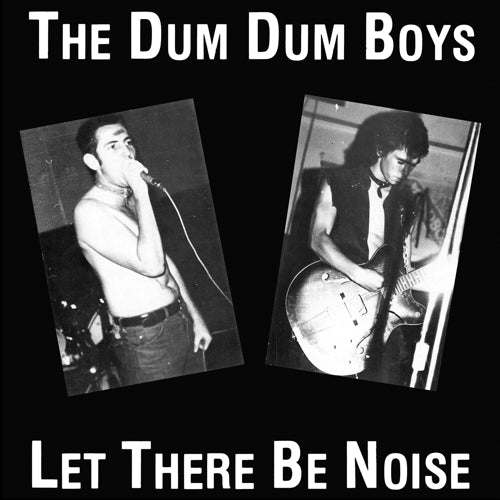 Dum Dum Boys - Let There Be Noise LP