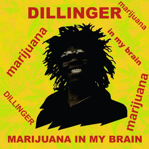 Dillinger - Marijuana in My Brain LP
