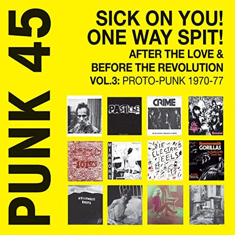 Various - Punk 45: Sick on You! One Way Spit! After the Love & Before the Revolution, Vol. 3: Proto-Punk 1969-76 2LP
