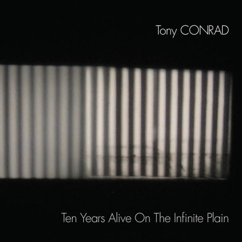 Tony Conrad - Ten Years Alive On The Infinite Plain 2LP