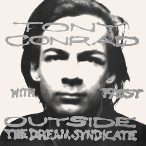 Tony Conrad with Faust - Outside The Dream Syndicate LP