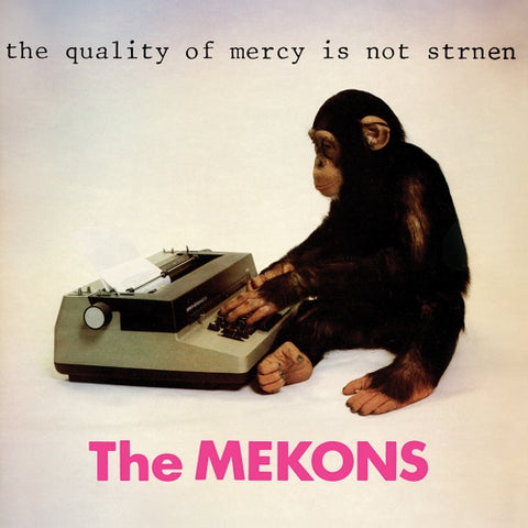 The Mekons - The Quality Of Mercy Is Not Strnen LP