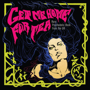 Various - Get Me Home for Tea: Rare Psychedelic Rock from the UK LP