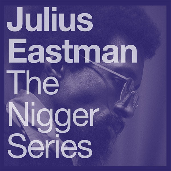 Julius Eastman - The N***** Series 2LP