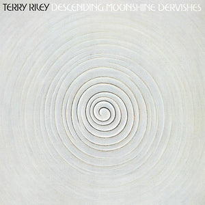 Terry Riley - Descending Moonshine Dervishes LP