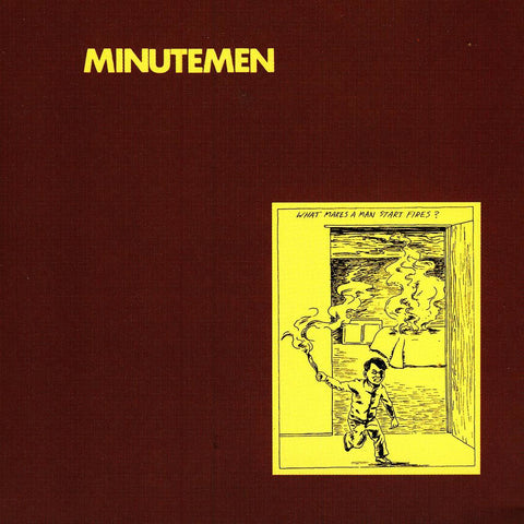 Minutemen - What Makes a Man Start Fires? LP