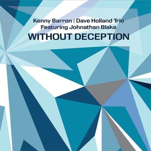 Kenny Barron, Dave Holland, Johnathan Blake - Without Deception 2LP