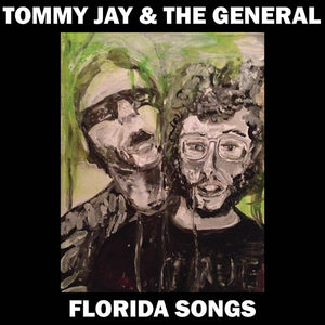 Tommy Jay & The General - Florida Songs LP