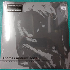 Thomas Andrew Doyle - Incineration Ceremony LP