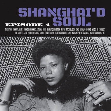 Various - Shanghai'd Soul: Episode 4 LP