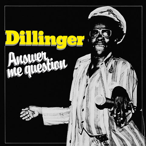 Dillinger - Answer Me Question LP