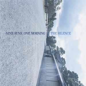 The Silence - Nine Suns, One Morning LP+7""