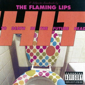The Flaming Lips - Hit to Death in the Future Head LP