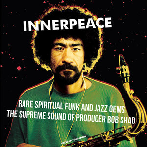 Various - Inner Peace: Rare Spiritual Funk And Jazz Gems - The Supreme Sound Of Producer Bob Shad 2LP