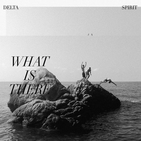 Delta Spirit - What Is There LP (Ltd Clear w/ Black Marble Vinyl Edition)