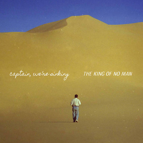 Captain, We're Sinking - The King of No Man LP