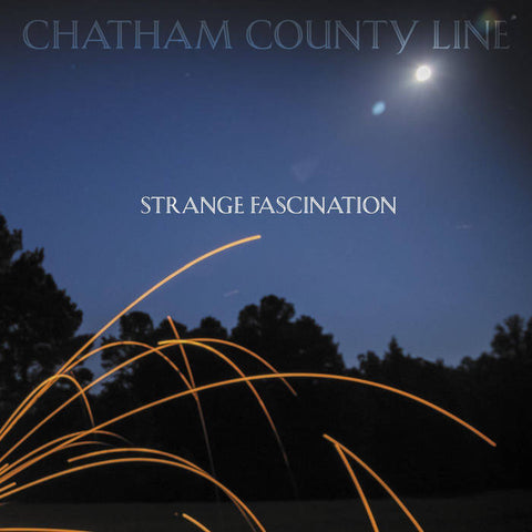 Chatham County Line - Strange Fascination LP